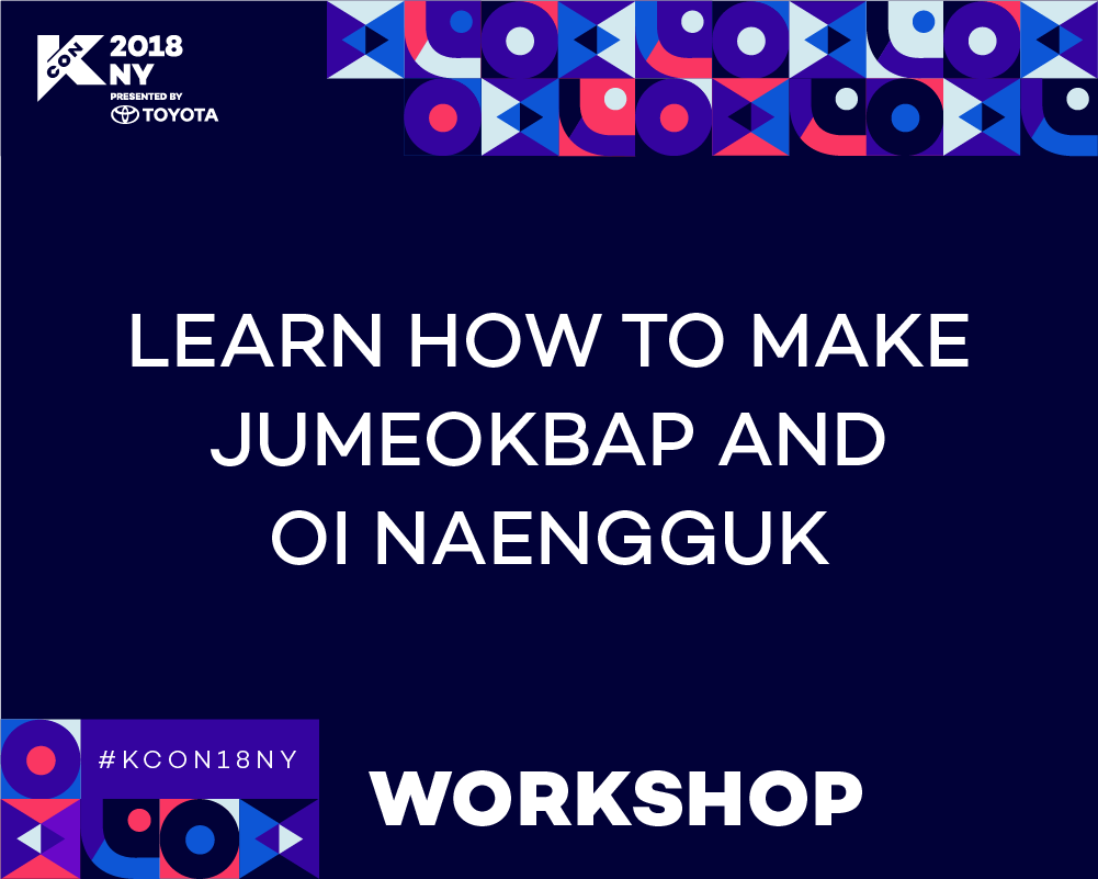 Workshop Learn How To Make Jumeokbap And Oi Naengguk Kcon Usa